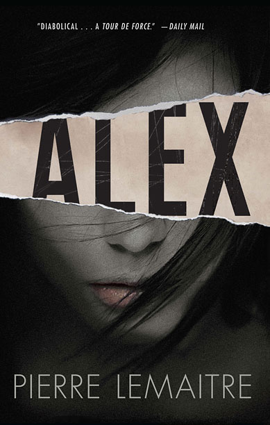 MISSING PERSONS UNIT Author Pierre Lemaitre's Alex is a gripping thriller about a missing temp worker