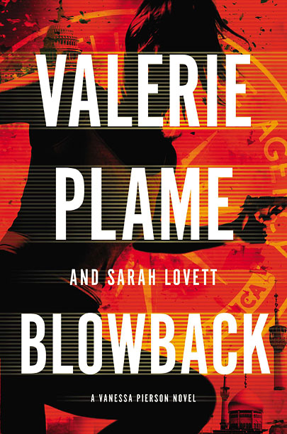 COVERT AFFAIRS For her fiction debut, former CIA operative Valerie Plame teams up with crime writer Sarah Lovett