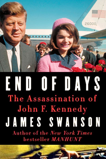 THE JFK FILES James L. Swanson re-examines the death of one of our most beloved presidents