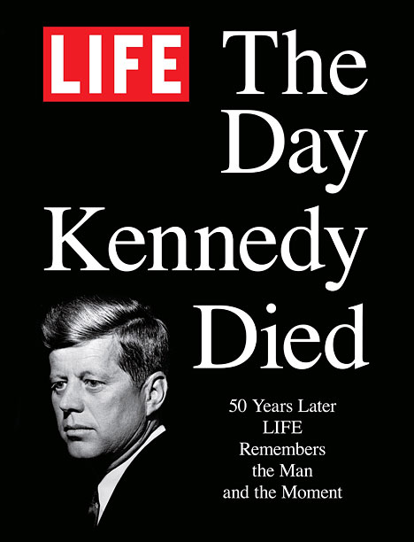 REMEMBERING KENNEDY LIFE magazine looks back on Kennedy's presidency and questions those lingering conspiracy theories