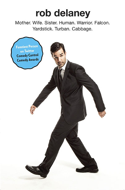 JOKING IN 140 CHARACTERS Rob Delaney's first book abounds with his brand of irreverent humor, but also shines with poignant personal stories.
