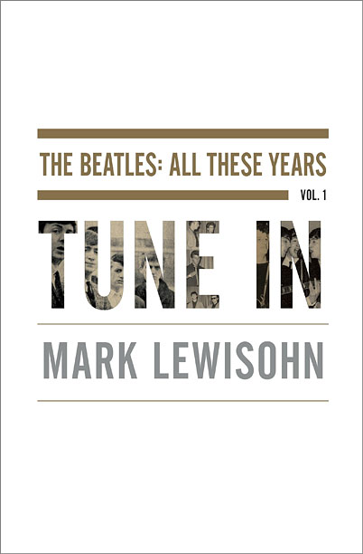 PITCH PERFECT Mark Lewisohn's exhaustive biography of the Fab Four is high in page count, but equally high in entertaining anecdotes