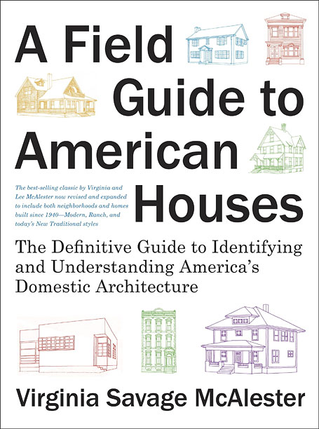 HOME PAGES You'll run out of room to house all of your newfound fun and historical facts in McAlester's A Field Guide to American Houses…