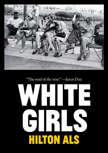 COLOR[BLIND] THEORY Author Hilton Als argues that the notion of a ''white girl'' is more than the sum of its gender and racial parts.