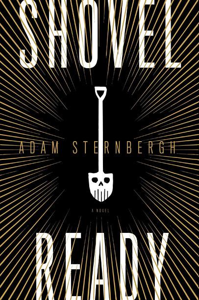 SHOVEL READY Adam Sternbergh