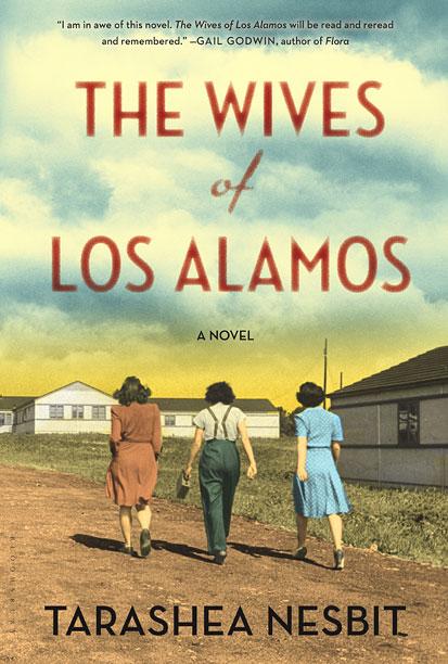 THE WIVES OF LOS ALAMOS TaraShea Nesbit