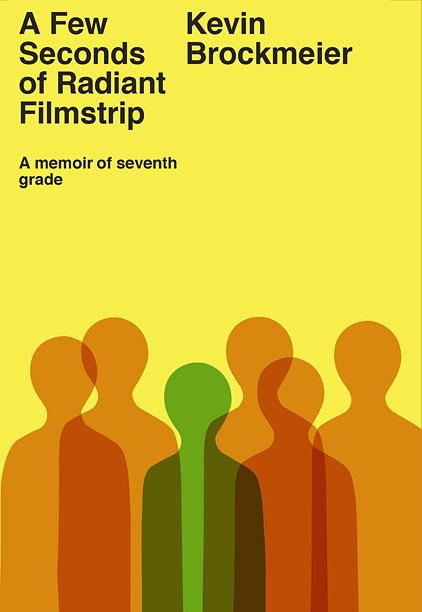 A FEW SECONDS OF RADIANT FILMSTRIP Kevin Brockmeier