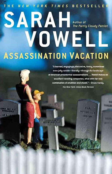 ''Three by Sarah Vowell : Radio On, The Partly Cloudy Patriot , and Assassination Vacation .'' — Elizabeth