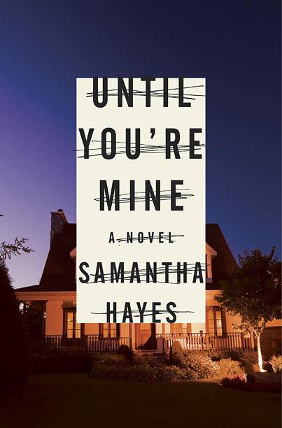 UNTIL YOU'RE MINE Samantha Hayes