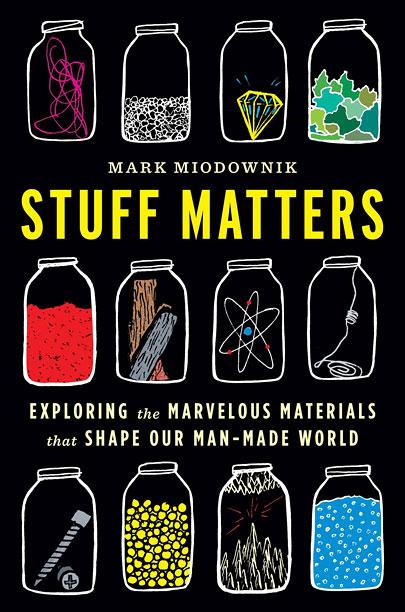 STUFF MATTERS Mark Miodownik
