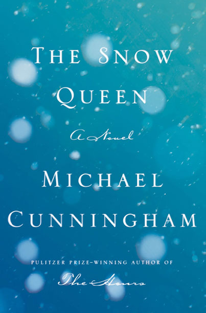 THE SNOW QUEEN Michael Cunningham