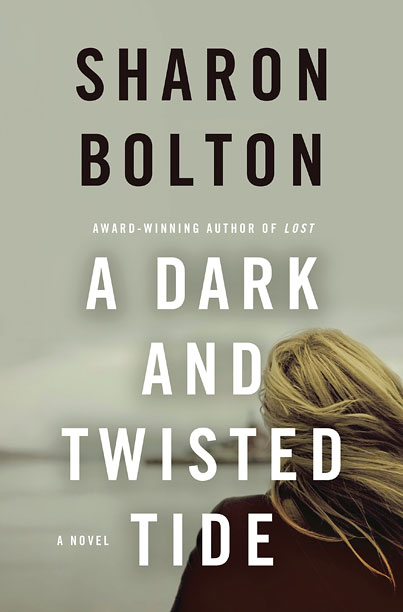 A DARK AND TWISTED TIDE Sharon Bolton