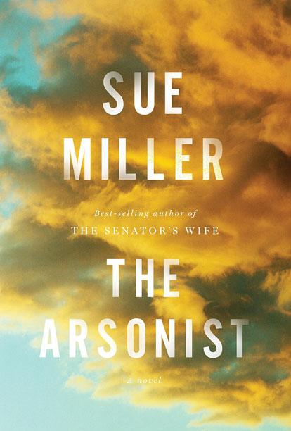 THE ARSONIST Sue Miller