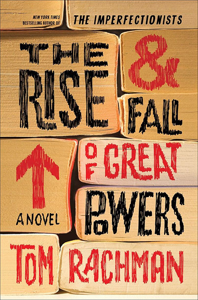 THE RISE AND FALL OF GREAT POWERS Tom Rachman
