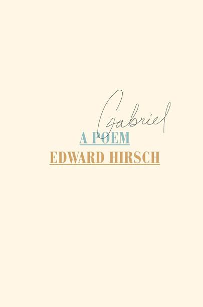 GABRIEL: A POEM Edward Hirsh