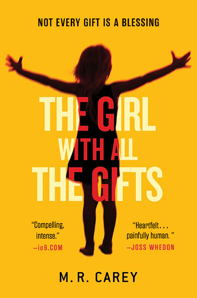 THE GIRL WITH ALL THE GIFTS M. R. Carey