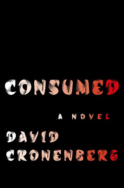 CONSUMED David Cronenberg