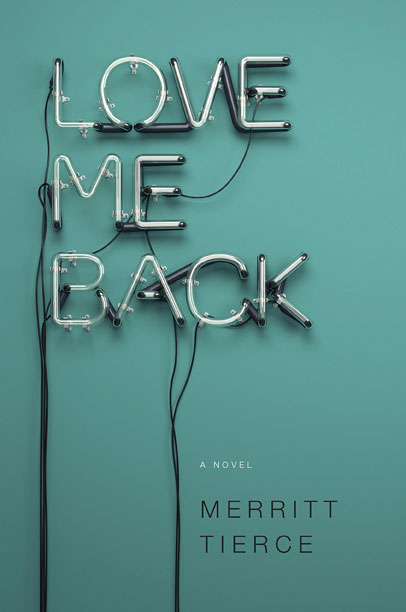 LOVE ME BACK Merrite Tierce