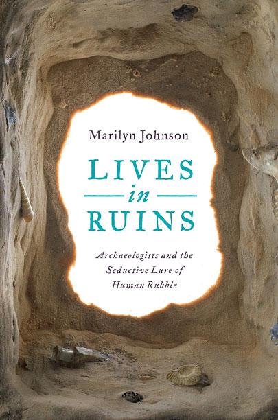 LIVES IN RUINS Marilyn Johnson