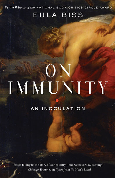 ON IMMUNITY: AN INOCULATION Eula Biss