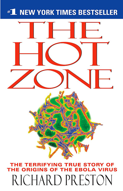 The Hot Zone by Richard Preston Twenty years after it was first published, the real-life horror story about the Ebola virus rocketed back onto the…