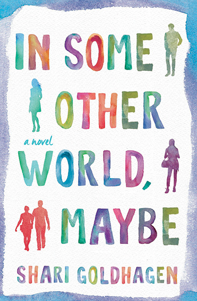 In Some Other World, Maybe, by Shari Goldhagen