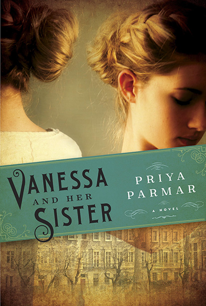 Vanessa and Her Sister, by Priya Parmar