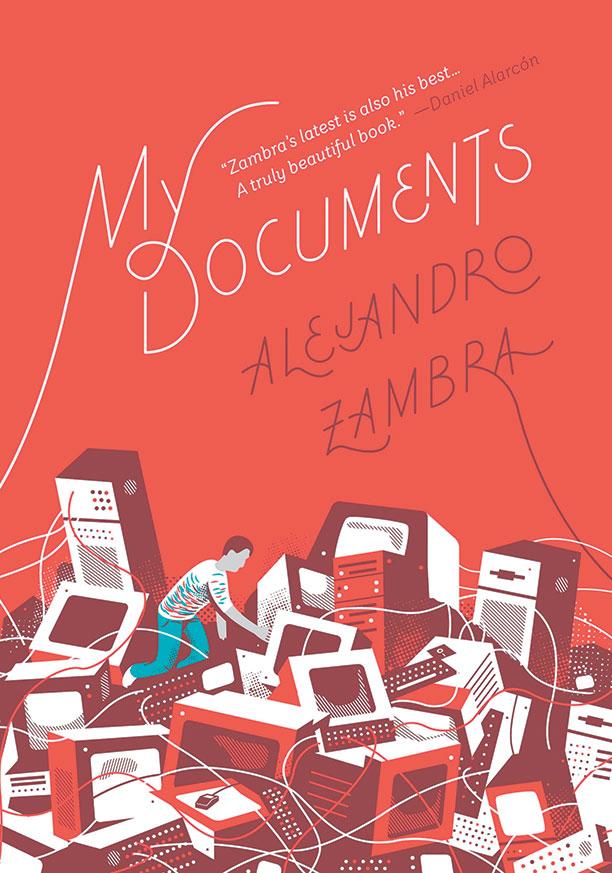 My Documents, by Alejandro Zambra