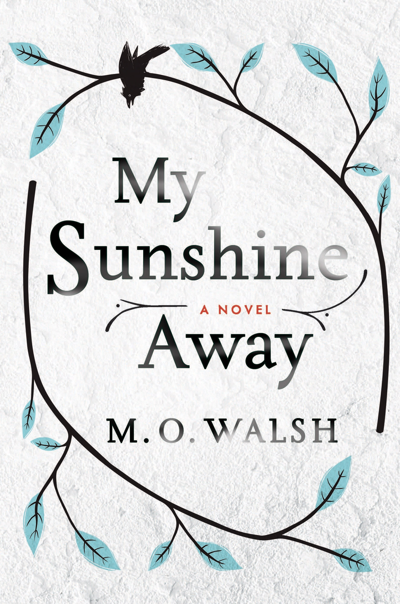 My Sunshine Away, by M.O. Walsh