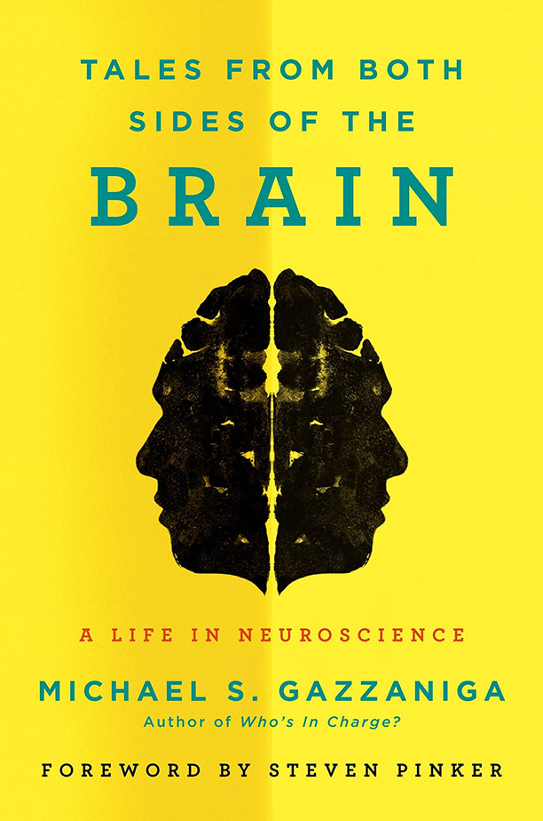 Tales From Both Sides of the Brain, by Michael S. Gazzaniga