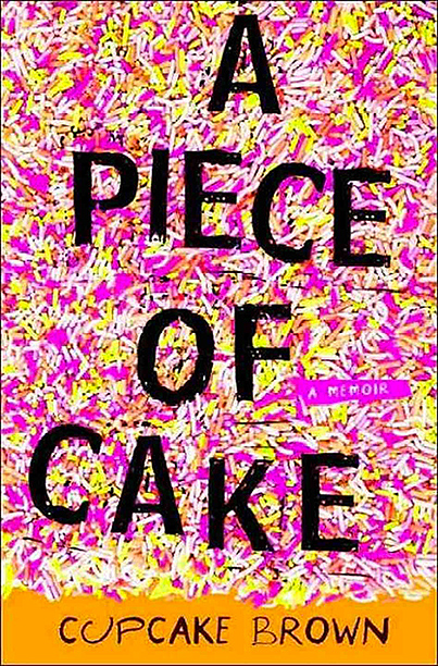 """A Piece of Cake,"" Cupcake Brown (2006)"
