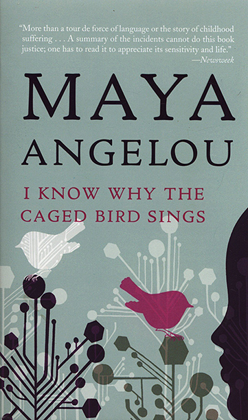 """I Know Why the Caged Bird Sings,"" Maya Angelou (1969)"