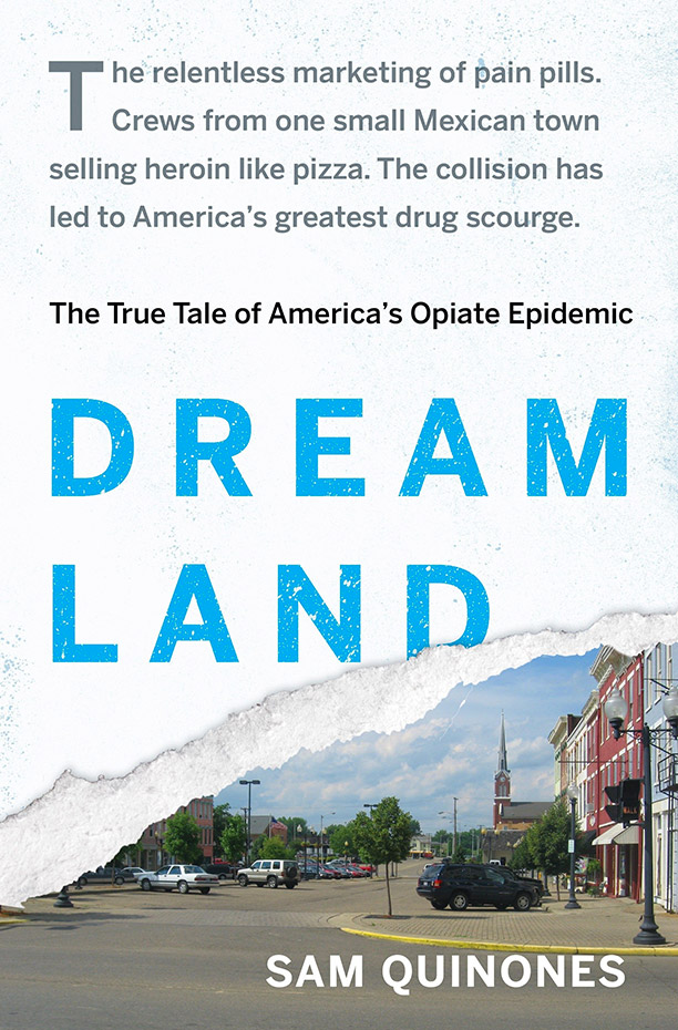 'Dreamland: The True Tale of America's Opiate Epidemic' by Sam Quinones