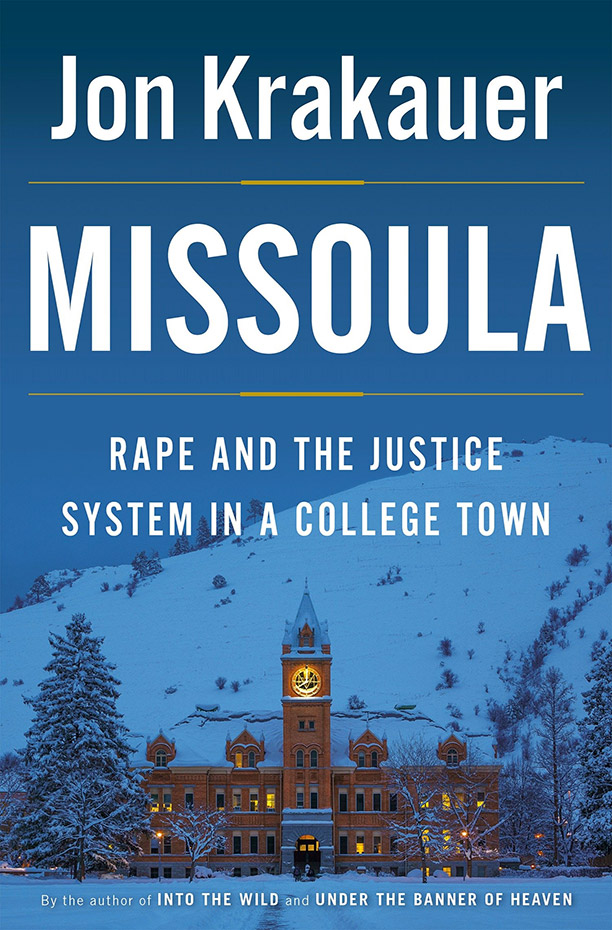 'Missoula: Rape and the Justice System in a College Town,' by Jon Krakauer