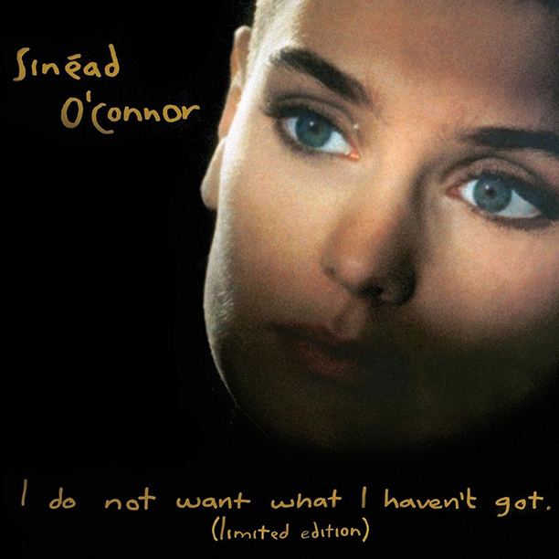 Sinéad O'Connor's I Do Not Want What I Haven't Got