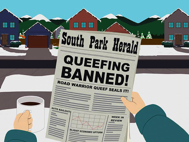 South Park | Season 13, episode 4 Actually, let's have Trey Parker explain this one... Parker: It was just people farting and queefing at each other and talking…