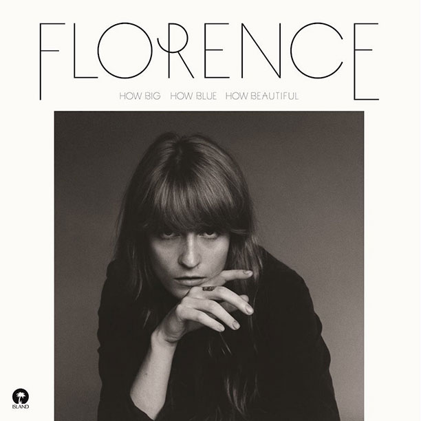 15. Florence + The Machine, How Big How Blue How Beautiful