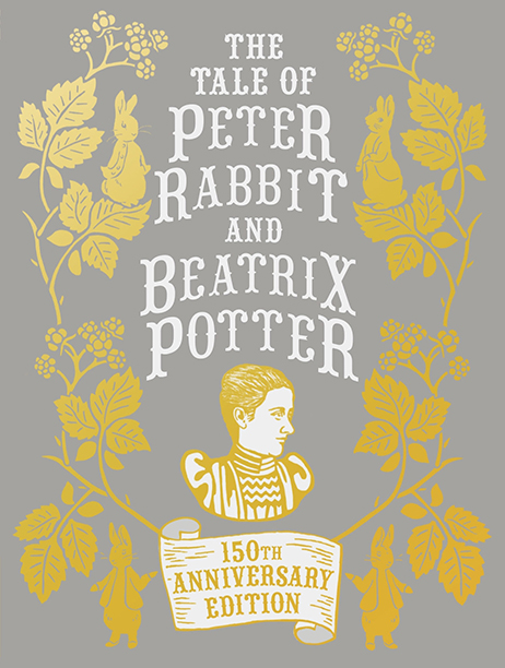 150th Anniversary Edition of The Tale of Peter Rabbit and Beatrix Potter