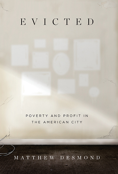 GALLERY: Best Books of 2016: Evicted: Poverty and Profit in the American City, Matthew Desmond