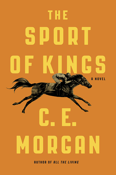 GALLERY: Best Books of 2016: C.E. Morgan, The Sport of  Kings