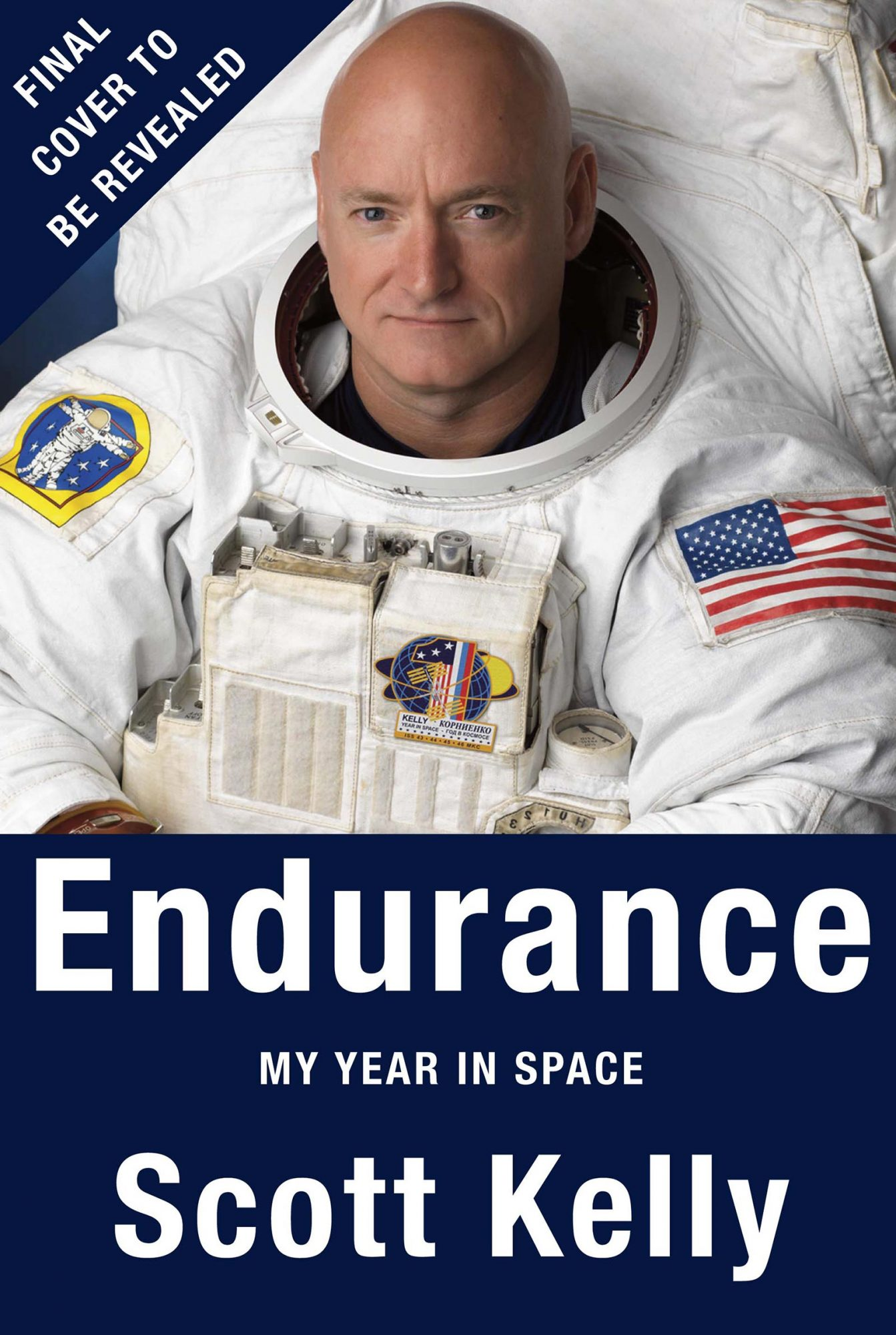 Endurance: My Year in Space, A Lifetime of Discovery (11/7/2017)by Scott Kelly