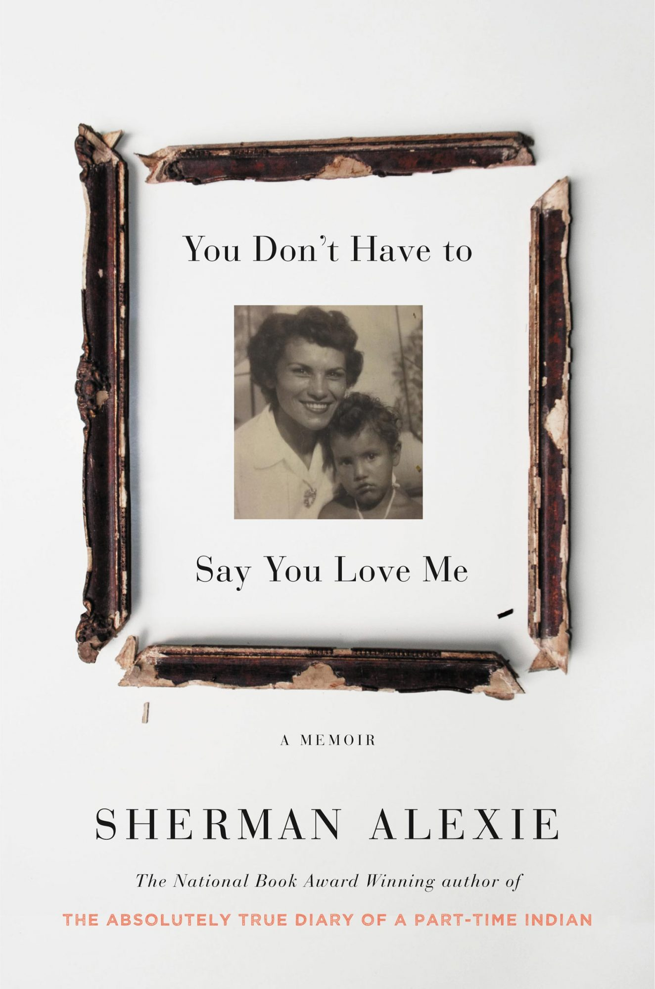 You Donít Have to Say You Love Me (6/13/17)by Sherman Alexie