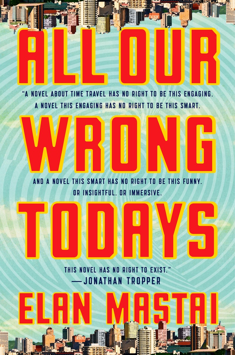 All Our Wrong Todays cover