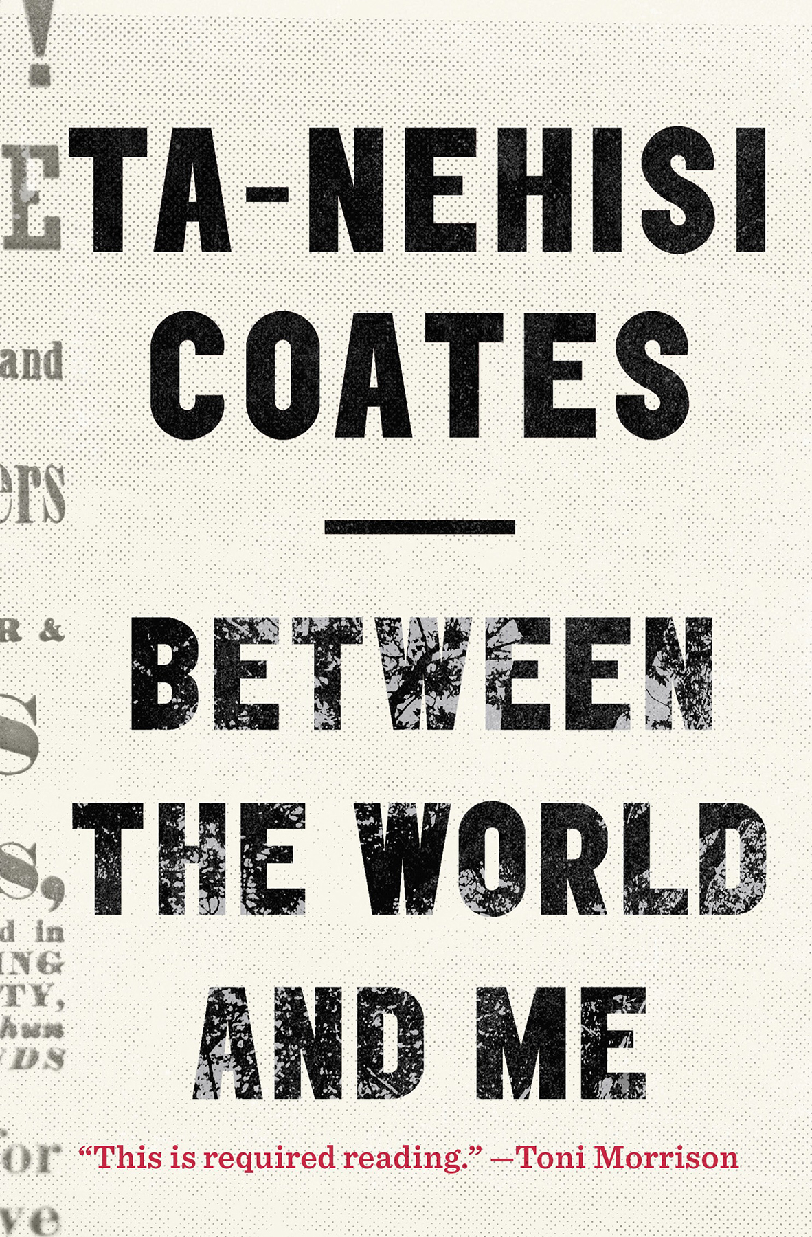 Between the World and Me (7/14/15)by Ta-Nehisi Coates