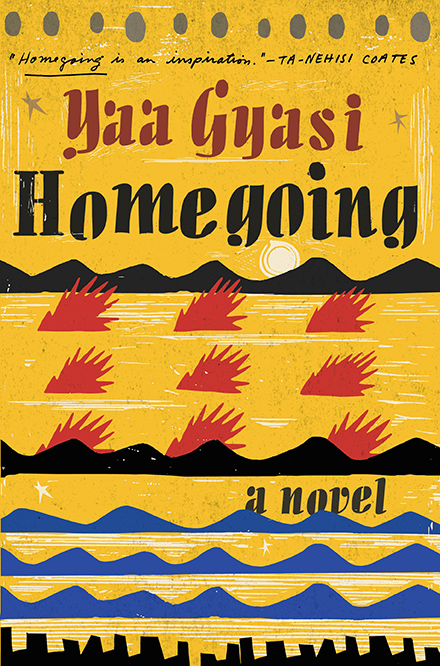 GALLERY: Best Books of 2016: ALL CROPS: Homegoing (6/7/2016) by Yaa Gyasi