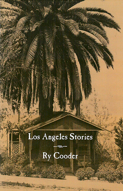 GALLERY: La La Land influences: Los Angeles Stories by Ry Cooder