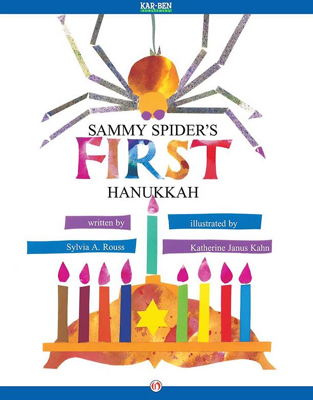 NO CROPS: Sammy Spider's First Hanukkah by Author: Sylvia Rouss Illustrator: Katherine Kahn