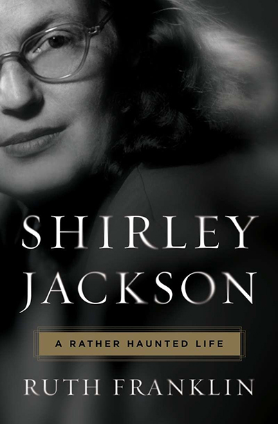 GALLERY: Best Books of 2016: Shirley Jackson A Rather Haunted Life, Ruth Franklin