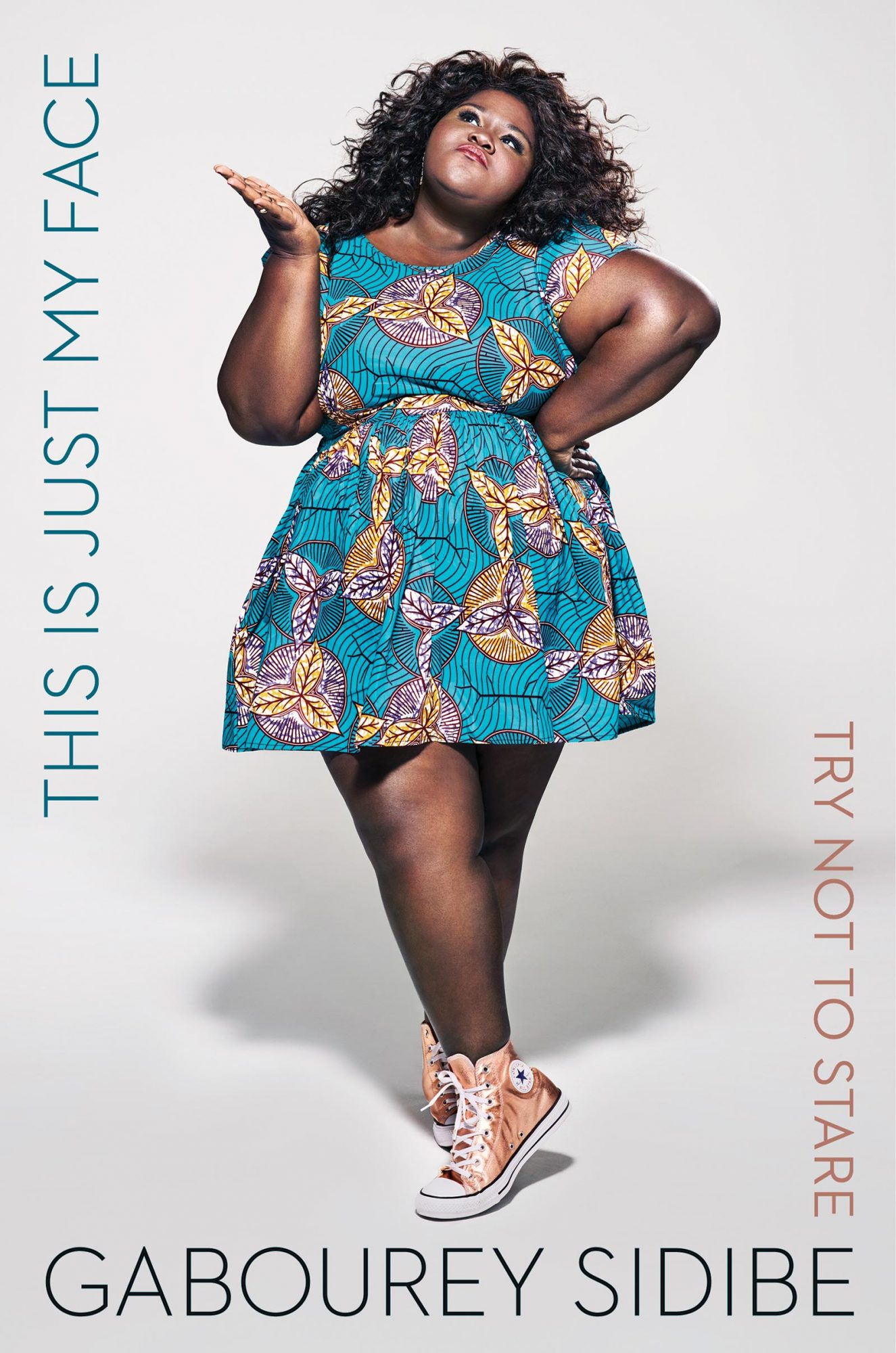THIS IS JUST MY FACE: TRY NOT TO STARE (5/1/2017)A memoir by Gabourey Sidibe