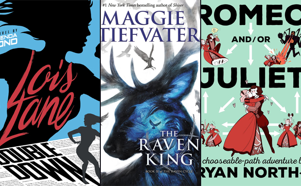 GALLERY: Best YA Books of the Year: Double Down (Lois Lane) by Gwenda Bond The Raven King by Maggie Stiefvater Romeo and/or Juliet: A Chooseable-Path Adventure